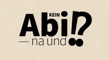 Kein Abi, na und!?