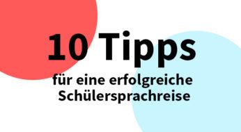 Zehn Tipps für eine erfolgreiche Schülersprachreise