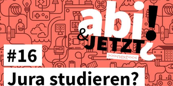 Abi & JETZT?! #16 Nach dem Abitur Jura studieren?