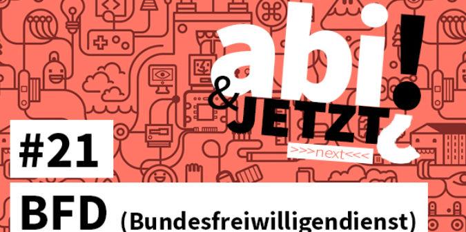 Abi & JETZT?! #21 Bundesfreiwilligendienst