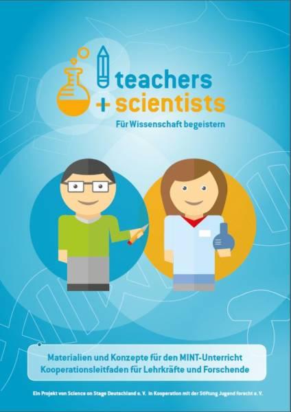 Science on Stage Deutschland e. V. (Hg.):  Teachers + Scientists: Für Wissenschaft begeistern Für Lehrende Kostenlose Unterrichtshilfen