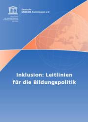Inklusion: Leitlinien für die Bildungspolitik. 3. erweiterte Auflage. Hrsg. von der Deutschen UNESCO-Kommission in Kooperation mit der Aktion Mensch. Bonn: Deutsche UNESCO-Kommission, 2014. 60 Seiten. ISBN 978-3-940785-55-8