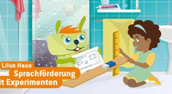 Science on Stage Deutschland e.V. (Hg.): Lilus Haus – Sprachförderung mit Experimenten