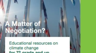 Bildungsmaterial Climate protection and climate policy: A Matter of Negotiation ?(ab Klasse 7 +einfacher Zugang für Klasse 5 und 6)