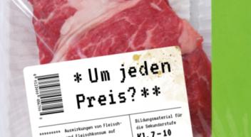 Fleisch – Um jeden Preis?
